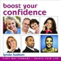 Boost Your Confidence Speech by Lynda Hudson Narrated by Lynda Hudson