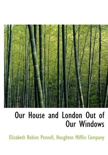 Read Online Our House and London Out of Our Windows ebook