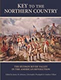 img - for Key to the Northern Country: The Hudson River Valley in the American Revolution (SUNY series, An American Region: Studies in the Hudson Valley) book / textbook / text book