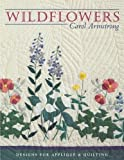 Wildflowers - Print on Demand Edition: Designs for Applique and Quilting