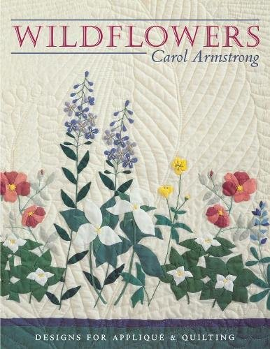 Wildflowers: Designs for Appliqué & Quilting (Vase Armstrong)