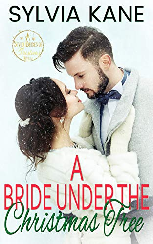 A Bride Under the Christmas Tree (Seven Brides of Christmas Book 3)