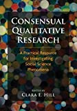 img - for Consensual Qualitative Research: A Practical Resource for Investigating Social Science Phenomena book / textbook / text book