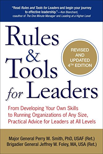 - Rules & Tools for Leaders: From Developing Your Own Skills to Running Organizations of Any Size, Practical Advice for Leaders at All Levels