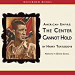 American Empire: The Center Cannot Hold | Harry Turtledove