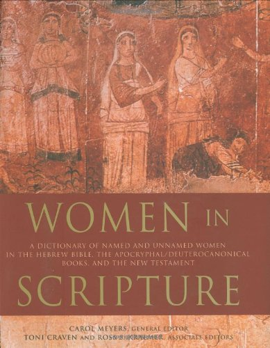 Women in Scripture: A Dictionary of Named and Unnamed Women in the Hebrew Bible, the Apocryphal/Deuterocanonical Books a