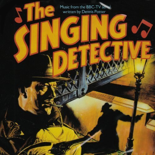 The Singing Detective Music From the BBC serial by Singing Detective (BBC TV)