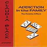 Addiction in the Family: The Domino Effect