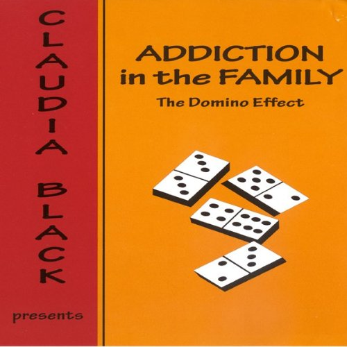 Addiction in the Family: The Domino Effect by Mac Publishing