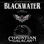 Blackwater: Two Stories | Christian Galacar