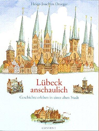 Lübeck anschaulich: Geschichte erleben in einer alten Stadt