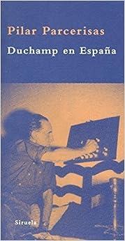 Book Duchamp en Espana (La Biblioteca Azul: Serie Minima / Blue Library: Minimal Series) (Spanish Edition) by Pilar Parcherisas (2009-01-15)