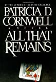 All That Remains by Patricia Cornwell (1992-08-17)