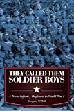 They Called Them Soldier Boys, Gregory W. Ball, 157441500X