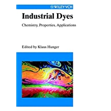Industrial Dyes: Chemistry, Properties, Applications