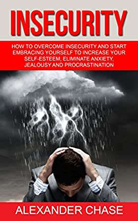 Amazon.com.br eBooks Kindle: Insecurity: How To Overcome