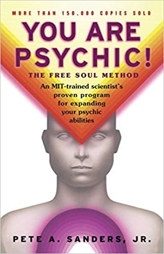 You Are Psychic!: The Free Soul Method by Pete A. Sanders (1999-04-27)