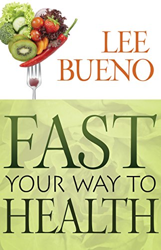 fast your way to health kindle edition by lee bueno alan