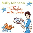 The Teashop on the Corner Audiobook by Milly Johnson Narrated by Colleen Prendergast