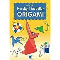 Adım Adım Hareketli Modeller Origami