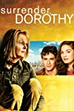 DVD : Surrender, Dorothy
