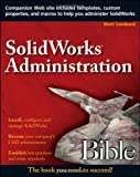 SolidWorks Administration, Matt Lombard, 0470537264
