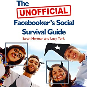 The UNOFFICIAL Facebooker's Social Survival Guide Audiobook