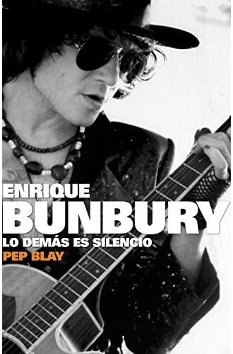 Enrique Bunbury: Lo Demás Es Silencio