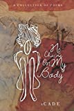 img - for No Chains on My Body: A Collection of Poems book / textbook / text book