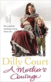 Book A Mother's Courage by Dilly Court (2008-02-14)