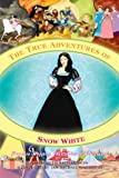 The True Adventures of Snow White, Linda Beth Richardson, 1456840738