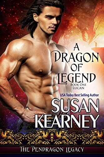 A Dragon of Legend: Lucan (The Pendragon Legacy Book 1)