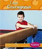 I Am Courageous, Sarah L. Schuette, 0736863354