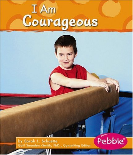 Read Online I Am Courageous (Character Values) ebook