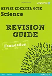 Revise Edexcel: Edexcel GCSE Science Revision Guide - Foundation (REVISE Edexcel Science)