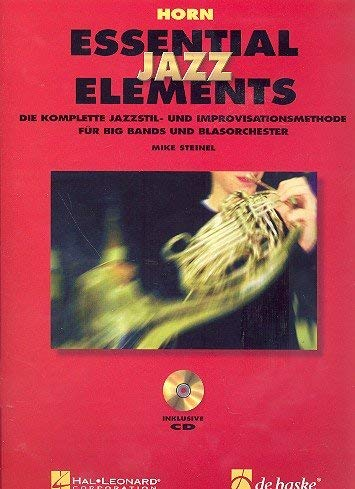 Essential Jazz Elements Horn  Die Komplette Methode Für Jazzstil Und Improvisation