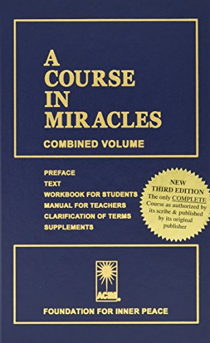 A Course in Miracles (Combined Volume; Complete Third Edition: Preface, Text, Workbook for Students, Manual for Teachers, Clarification of Terms, & Supplements)