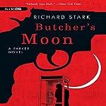 Butcher's Moon: A Parker Novel, Book 16 | Richard Stark