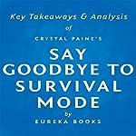 Say Goodbye to Survival Mode by Crystal Paine: Key Takeaways & Analysis |  Eureka Books