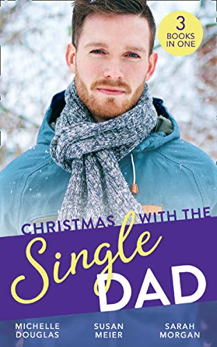 Christmas With The Single Dad: The Nanny Who Saved Christmas / Kisses on Her Christmas List / The Doctor's Christmas Bride (List Of Mills And Boon Romance Novels)