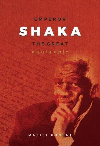 Emperor Shaka the Great: A Zulu Epic (New Edition)