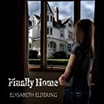 Finally Home | Elysabeth Eldering