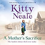 A Mother's Sacrifice | Kitty Neale