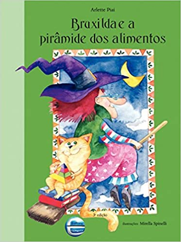 Bruxilda e a Piramide dos Alimentos: Arlette Piai: 9788599306024: Amazon.com: Books