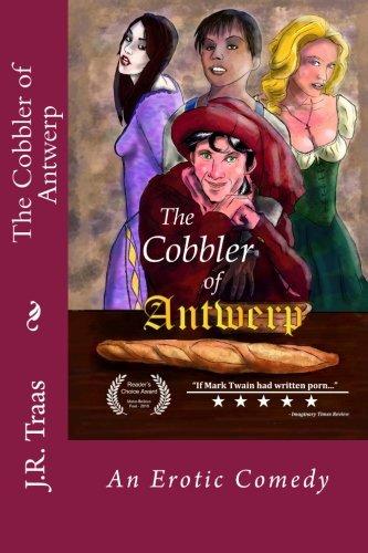 The Cobbler of Antwerp: An Erotic Comedy
