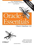 Oracle Essentials : Oracle Database 12c, Greenwald, Rick and Stackowiak, Robert, 1449343031