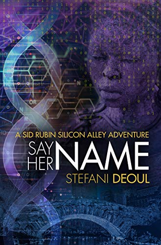 Say Her Name (A Sid Rubin Silicon Alley Adventure) by [Deoul, Stefani]