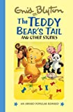 Teddy Bears Tail, the and Other Stories, Enid Blyton and Dorothy Hamilton, 1841354341