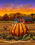 The Last Halloween Pumpkin, Matthew Mew, 1492764485