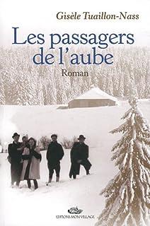 Les passagers de l'aube : roman, Tuaillon-Nass, Gisèle